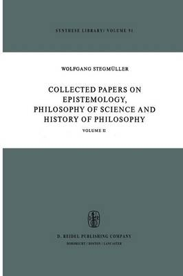 Collected Papers on Epistemology, Philosophy of Science and History of Philosophy: Volume II - Synthese Library 91 (Paperback)