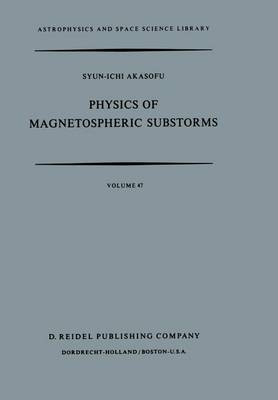 Physics of Magnetospheric Substorms - Astrophysics and Space Science Library 47 (Paperback)