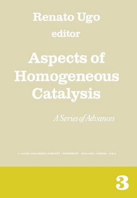Aspects of Homogeneous Catalysis: A Series of Advances - Aspects of Homogeneous Catalysis 3 (Paperback)