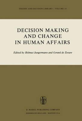 Decision Making and Change in Human Affairs: Proceedings of the Fifth Research Conference on Subjective Probability, Utility, and Decision Making, Darmstadt, 1-4 September, 1975 - Theory and Decision Library 16 (Paperback)