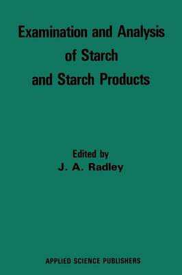 Examination and Analysis of Starch and Starch Products (Paperback)