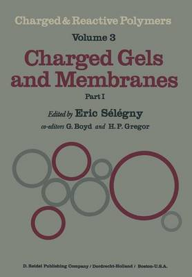 Charged Gels and Membranes: Part I - Charged and Reactive Polymers 3 (Paperback)