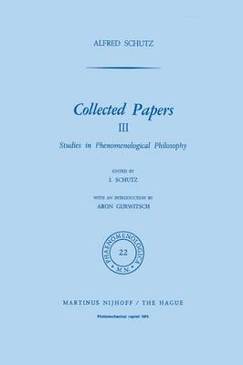 Collected Papers III: Studies in Phenomenological Philosophy - Phaenomenologica 22 (Paperback)