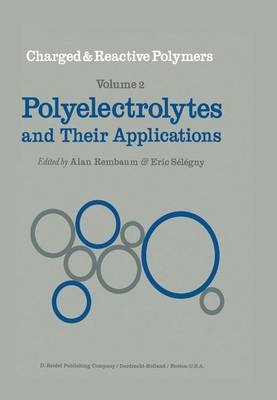 Polyelectrolytes and their Applications - Charged and Reactive Polymers 2 (Paperback)
