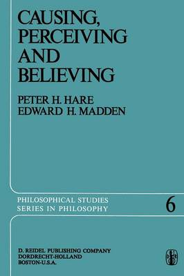 Causing, Perceiving and Believing: An Examination of the Philosophy of C. J. Ducasse - Philosophical Studies Series 6 (Paperback)