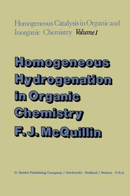 Homogeneous Hydrogenation in Organic Chemistry - Catalysis by Metal Complexes 1 (Paperback)