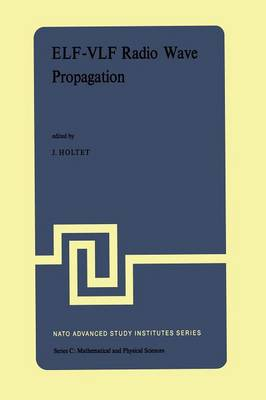ELF-VLF Radio Wave Propagation: Proceedings of the NATO Advanced Study Institute held at Spatind, Norway, April 17-27, 1974 - NATO Science Series C 10 (Paperback)
