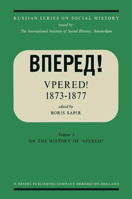 """""""Vpered!"""" 1873-1877: From the Archives of Valerian Nikolaevich Smirnov - Russian Series on Social History 1 (Paperback)"""