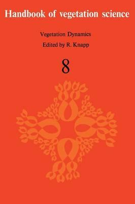 Vegetation Dynamics - Handbook of Vegetation Science 8 (Paperback)
