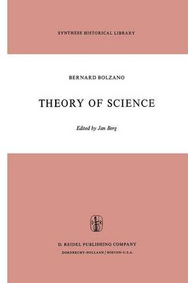 Theory of Science: A Selection, with an Introduction - Synthese Historical Library 5 (Paperback)
