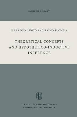 Theoretical Concepts and Hypothetico-Inductive Inference - Synthese Library 53 (Paperback)