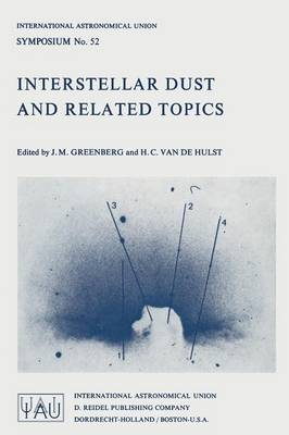 Interstellar Dust and Related Topics - International Astronomical Union Symposia 52 (Paperback)
