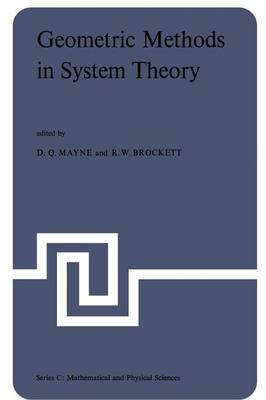 Geometric Methods in System Theory: Proceedings of the NATO Advanced Study Institute held at London, England, August 27-September 7, 1973 - NATO Science Series C 3 (Paperback)
