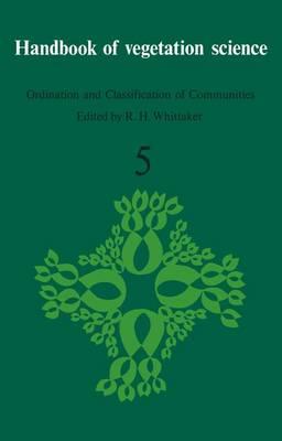 Ordination and Classification of Communities - Handbook of Vegetation Science 5-3 (Paperback)
