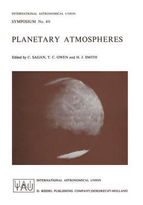 Planetary Atmospheres - International Astronomical Union Symposia 40 (Paperback)