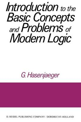 Introduction to the Basic Concepts and Problems of Modern Logic (Paperback)