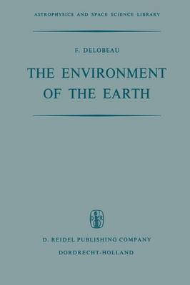 The Environment of the Earth - Astrophysics and Space Science Library 28 (Paperback)