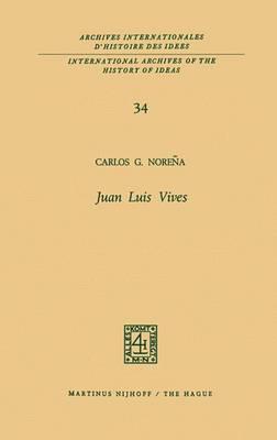 Juan Luis Vives - International Archives of the History of Ideas / Archives Internationales d'Histoire des Idees 34 (Paperback)