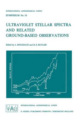 Ultraviolet Stellar Spectra and Related Ground-Based Observations - International Astronomical Union Symposia 36 (Paperback)