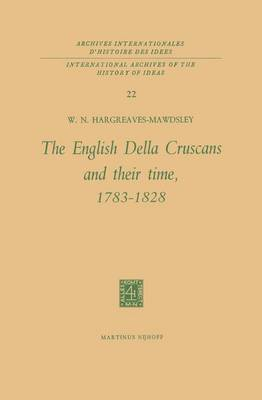 The English Della Cruscans and Their Time, 1783-1828 - International Archives of the History of Ideas / Archives Internationales d'Histoire des Idees 22 (Paperback)