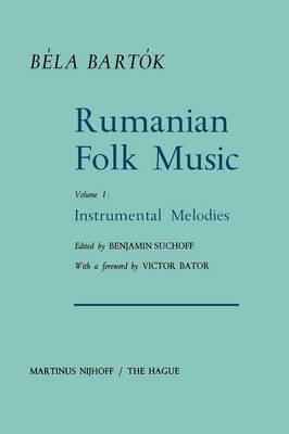 Rumanian Folk Music: Instrumental Melodies - Bartok Archives Studies in Musicology 1 (Paperback)