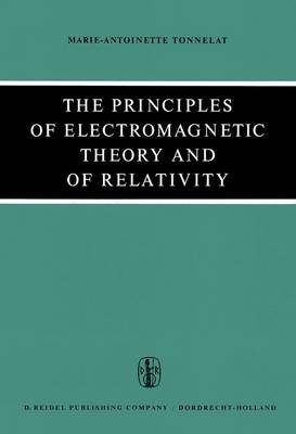 The Principles of Electromagnetic Theory and of Relativity (Paperback)