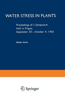 Water Stress in Plants: Proceedings of a Symposium held in Prague, September 30-October 4, 1963 (Paperback)