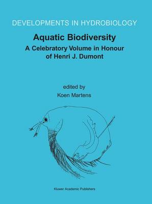 Aquatic Biodiversity: A Celebratory Volume in Honour of Henri J. Dumont - Developments in Hydrobiology 171 (Paperback)