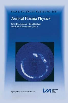 Auroral Plasma Physics - Space Sciences Series of ISSI 15 (Paperback)