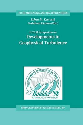 IUTAM Symposium on Developments in Geophysical Turbulence - Fluid Mechanics and Its Applications 58 (Paperback)