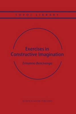 Exercises in Constructive Imagination - Topoi Library 3 (Paperback)