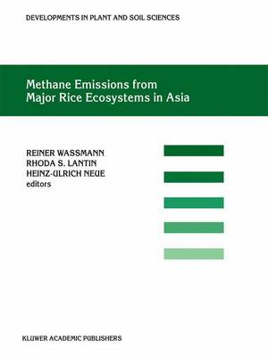 Methane Emissions from Major Rice Ecosystems in Asia - Developments in Plant and Soil Sciences 91 (Paperback)