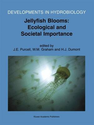 Jellyfish Blooms: Ecological and Societal Importance: Proceedings of the International Conference on Jellyfish Blooms, held in Gulf Shores, Alabama, 12-14 January 2000 - Developments in Hydrobiology 155 (Paperback)