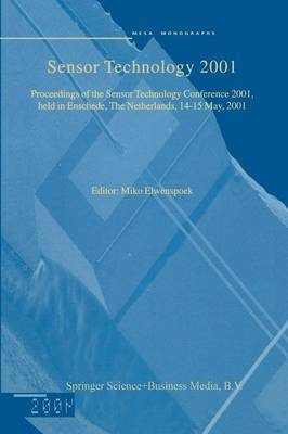 Sensor Technology 2001: Proceedings of the Sensor Technology Conference 2001, held in Enschede, The Netherlands 14-15 May, 2001 (Paperback)