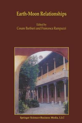 Earth-Moon Relationships: Proceedings of the Conference held in Padova, Italy at the Accademia Galileiana di Scienze Lettere ed Arti, November 8-10, 2000 (Paperback)