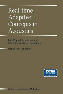 Real-Time Adaptive Concepts in Acoustics: Blind Signal Separation and Multichannel Echo Cancellation (Paperback)
