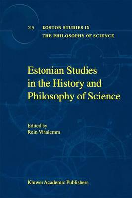 Estonian Studies in the History and Philosophy of Science - Boston Studies in the Philosophy and History of Science 219 (Paperback)