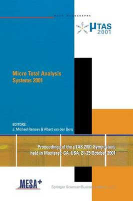 Micro Total Analysis Systems 2001: Proceedings of the TAS 2001 Symposium, held in Monterey, CA, USA 21-25 October, 2001 (Paperback)