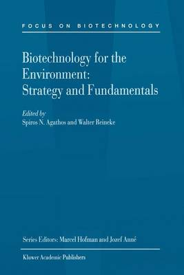 Biotechnology for the Environment: Strategy and Fundamentals - Focus on Biotechnology 3A (Paperback)