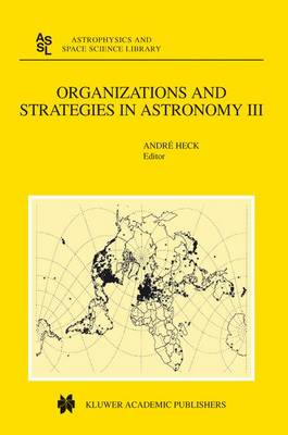Organizations and Strategies in Astronomy: Volume III - Astrophysics and Space Science Library 280 (Paperback)