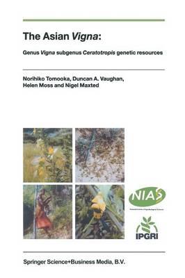The Asian Vigna: Genus Vigna subgenus Ceratotropis genetic resources (Paperback)