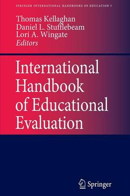 International Handbook of Educational Evaluation: Part One: Perspectives / Part Two: Practice - Springer International Handbooks of Education 9 (Paperback)