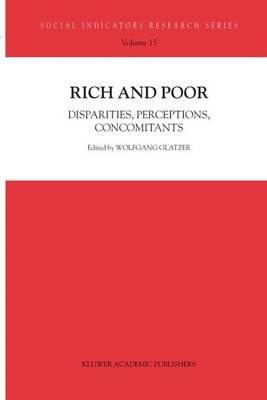 Rich and Poor: Disparities, Perceptions, Concomitants - Social Indicators Research Series 15 (Paperback)
