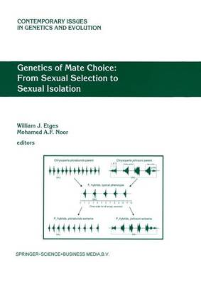 Genetics of Mate Choice: From Sexual Selection to Sexual Isolation - Contemporary Issues in Genetics and Evolution 9 (Paperback)