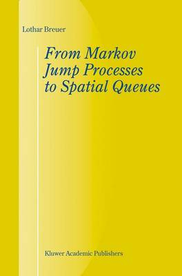 From Markov Jump Processes to Spatial Queues (Paperback)