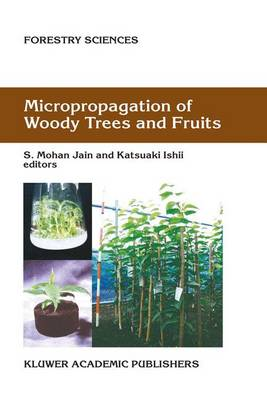 Micropropagation of Woody Trees and Fruits - Forestry Sciences 75 (Paperback)