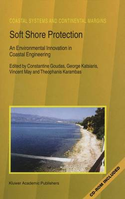 Soft Shore Protection: An Environmental Innovation in Coastal Engineering - Coastal Systems and Continental Margins 7 (Paperback)