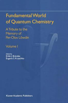 Fundamental World of Quantum Chemistry: A Tribute to the Memory of Per-Olov Loewdin (Paperback)