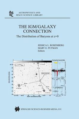 The IGM/Galaxy Connection: The Distribution of Baryons at z=0 - Astrophysics and Space Science Library 281 (Paperback)