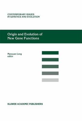 Origin and Evolution of New Gene Functions - Contemporary Issues in Genetics and Evolution 10 (Paperback)